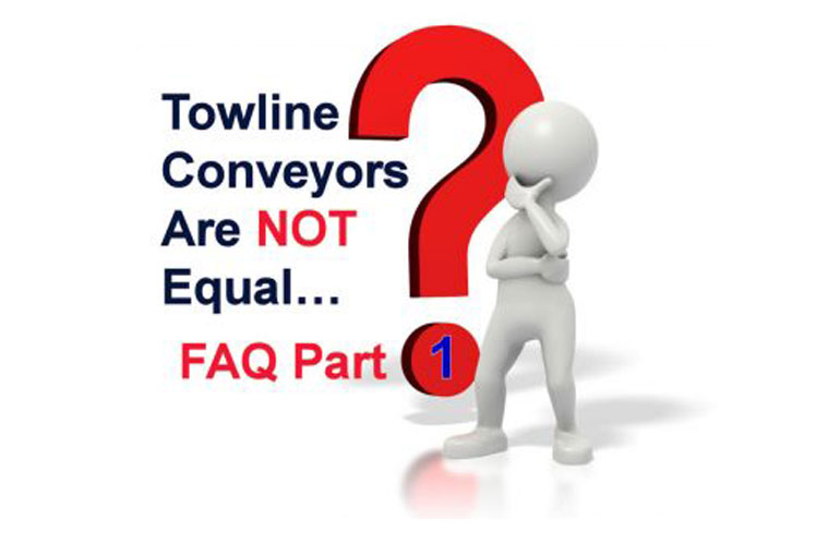 Towline conveyors are NOT equal